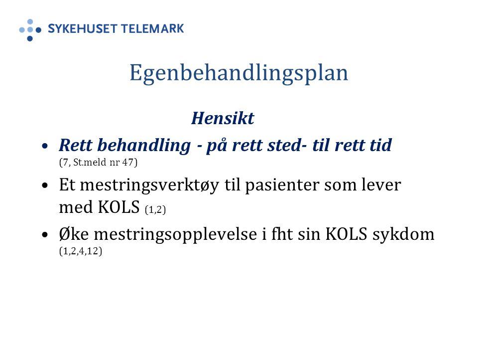 Egenbehandlingsplan Hensikt Rett behandling - på rett sted- til rett tid (7, St.meld nr 47) Et mestringsverktøy til pasienter som lever med KOLS (1,2) Øke mestringsopplevelse i fht sin KOLS sykdom (1,2,4,12)