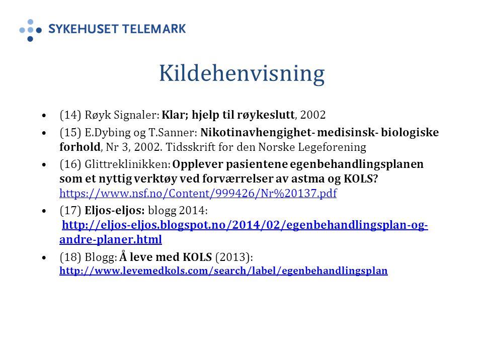 Kildehenvisning (14) Røyk Signaler: Klar; hjelp til røykeslutt, 2002 (15) E.Dybing og T.Sanner: Nikotinavhengighet- medisinsk- biologiske forhold, Nr 3, 2002.