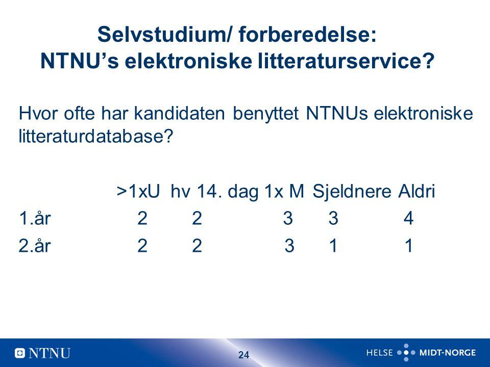 24 Selvstudium/ forberedelse: NTNU's elektroniske litteraturservice.