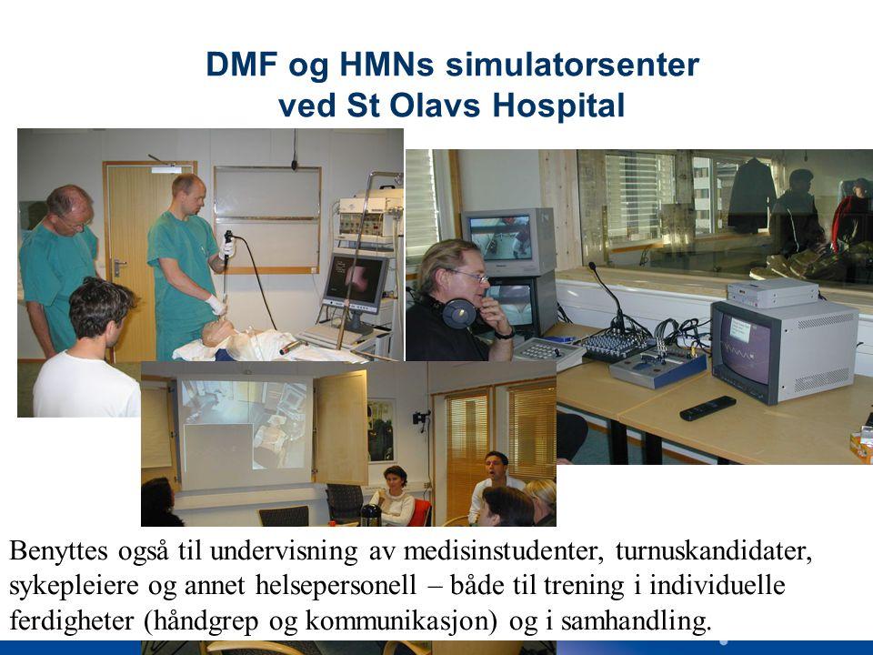 27 DMF og HMNs simulatorsenter ved St Olavs Hospital Benyttes også til undervisning av medisinstudenter, turnuskandidater, sykepleiere og annet helsepersonell – både til trening i individuelle ferdigheter (håndgrep og kommunikasjon) og i samhandling.