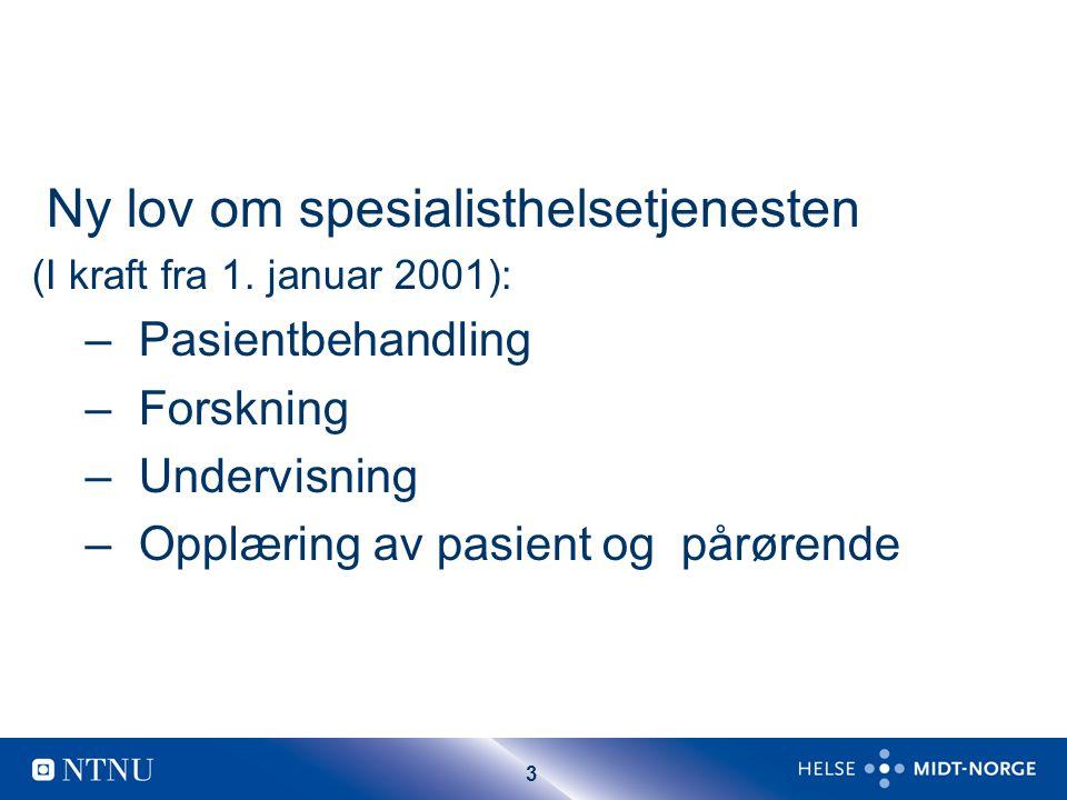 4 Nasjonalt råd Prøveprosjekt: Prøve ut elementer av forslagene i Stortingsmeldingen og NRs delinnstilling nr 1 UiO og NTNU i samarbeid med RHF, NR og Legeforeningen
