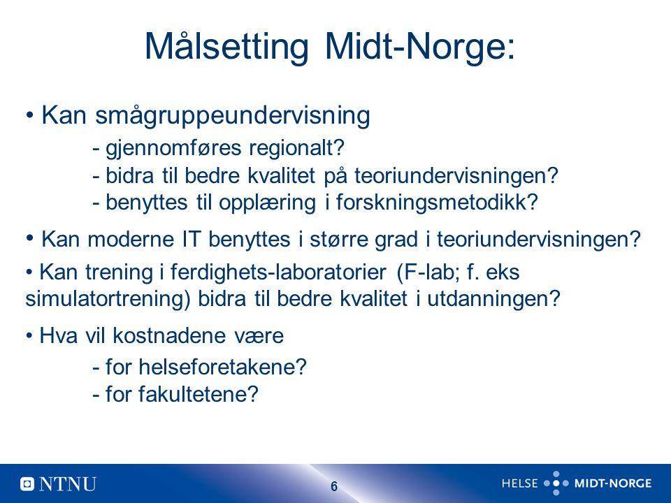 6 Målsetting Midt-Norge: Kan smågruppeundervisning - gjennomføres regionalt.