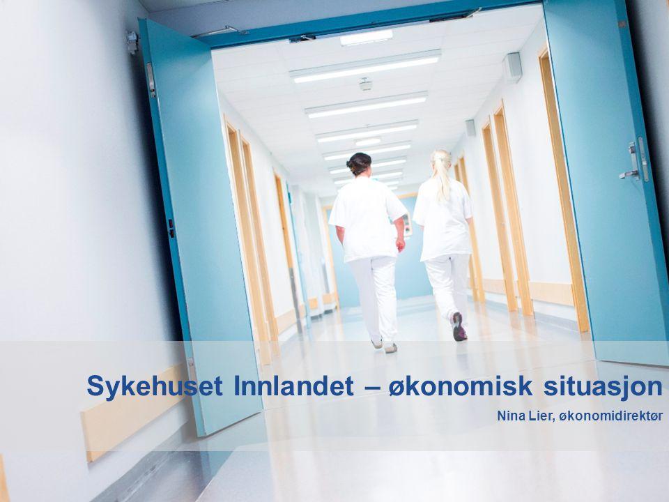Sykehuset Innlandet – økonomisk situasjon Nina Lier, økonomidirektør