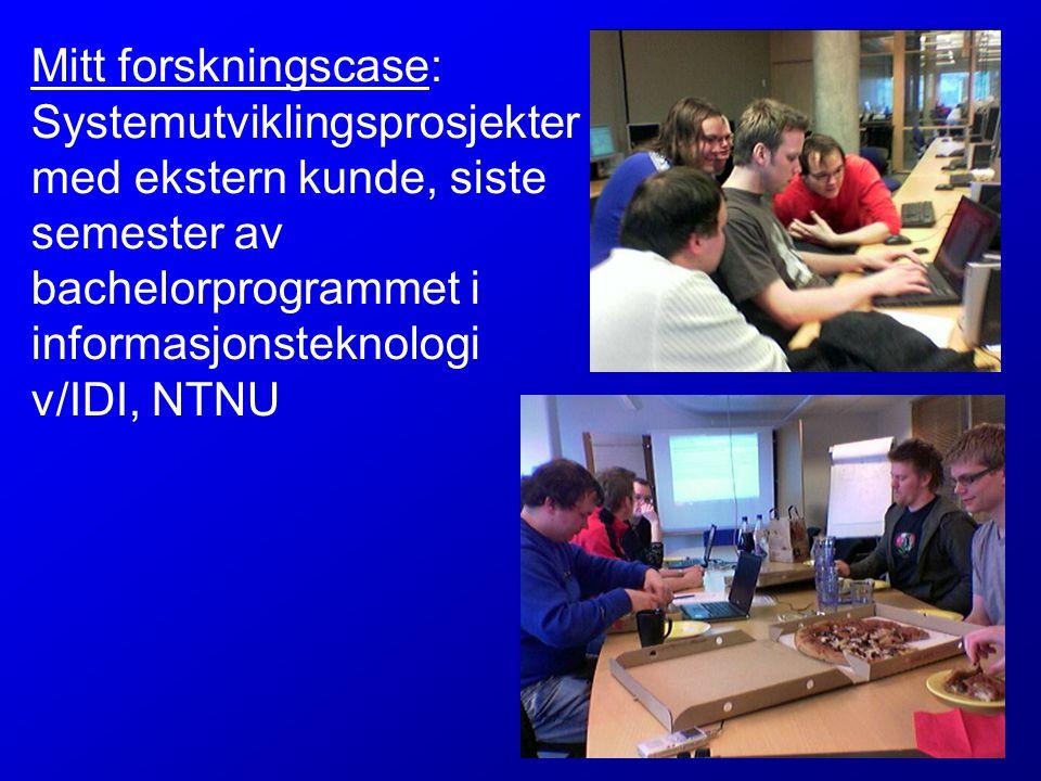 Mitt forskningscase: Systemutviklingsprosjekter med ekstern kunde, siste semester av bachelorprogrammet i informasjonsteknologi v/IDI, NTNU