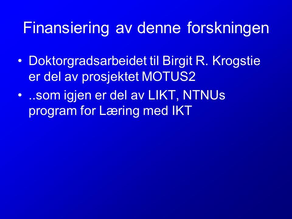 Finansiering av denne forskningen Doktorgradsarbeidet til Birgit R.