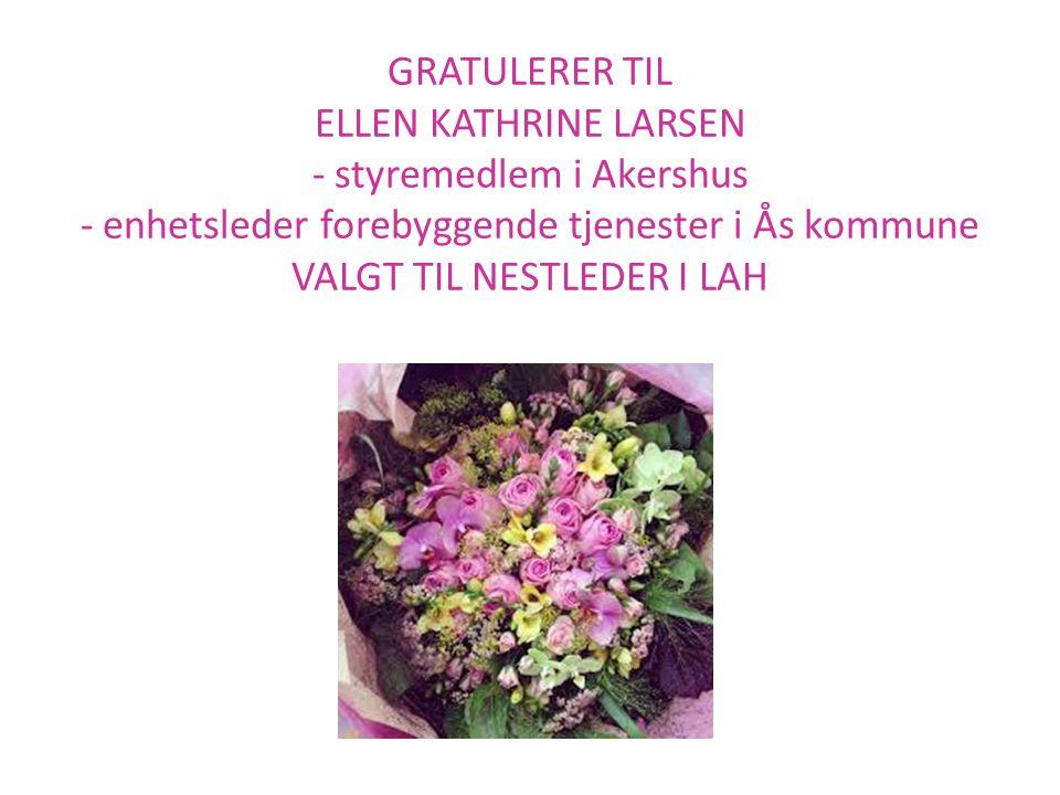 GRATULERER TIL ELLEN KATHRINE LARSEN - styremedlem i Akershus - enhetsleder forebyggende tjenester i Ås kommune VALGT TIL NESTLEDER I LAH