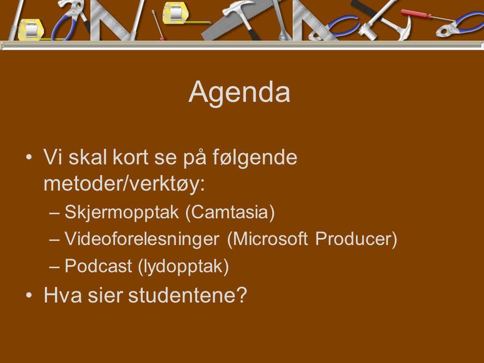 Agenda Vi skal kort se på følgende metoder/verktøy: –Skjermopptak (Camtasia) –Videoforelesninger (Microsoft Producer) –Podcast (lydopptak) Hva sier studentene