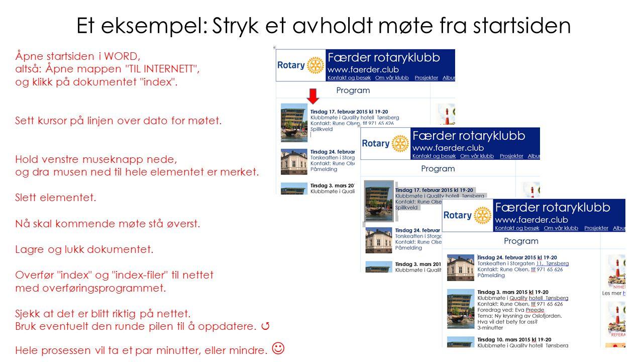Et eksempel: Stryk et avholdt møte fra startsiden Åpne startsiden i WORD, altså: Åpne mappen TIL INTERNETT , og klikk på dokumentet index .