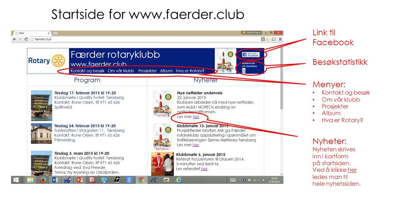 Startside for www.faerder.club Besøkstatistikk Nyheter: Nyheten skrives inn i kortform på startsiden. Ved å klikke her ledes man til hele nyhetssiden.