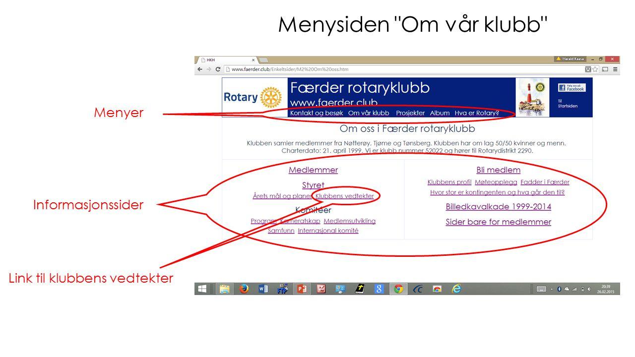 Menysiden Om vår klubb Menyer Informasjonssider Link til klubbens vedtekter