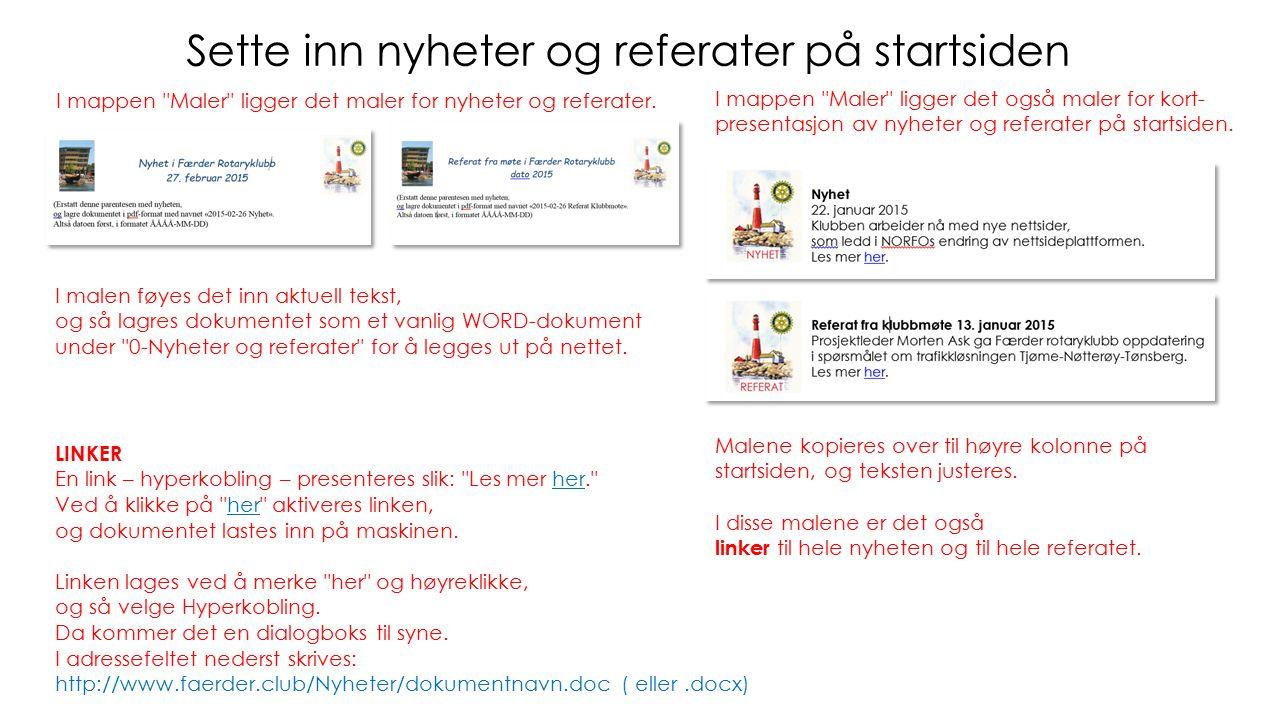 Sette inn nyheter og referater på startsiden LINKER En link – hyperkobling – presenteres slik:
