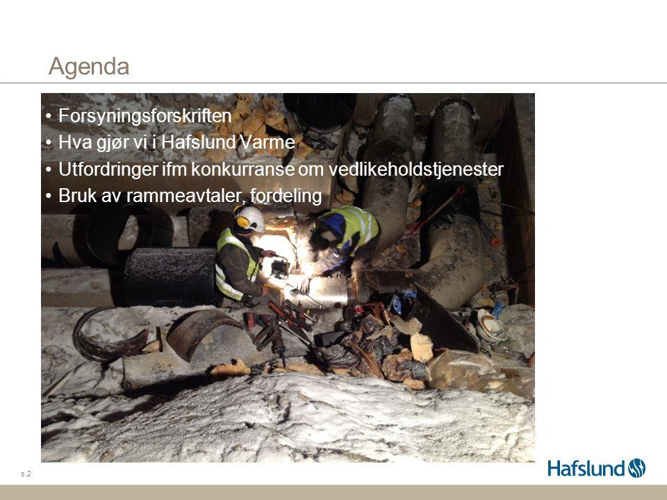 Agenda Forsyningsforskriften Hva gjør vi i Hafslund Varme Utfordringer ifm konkurranse om vedlikeholdstjenester Bruk av rammeavtaler, fordeling s.2