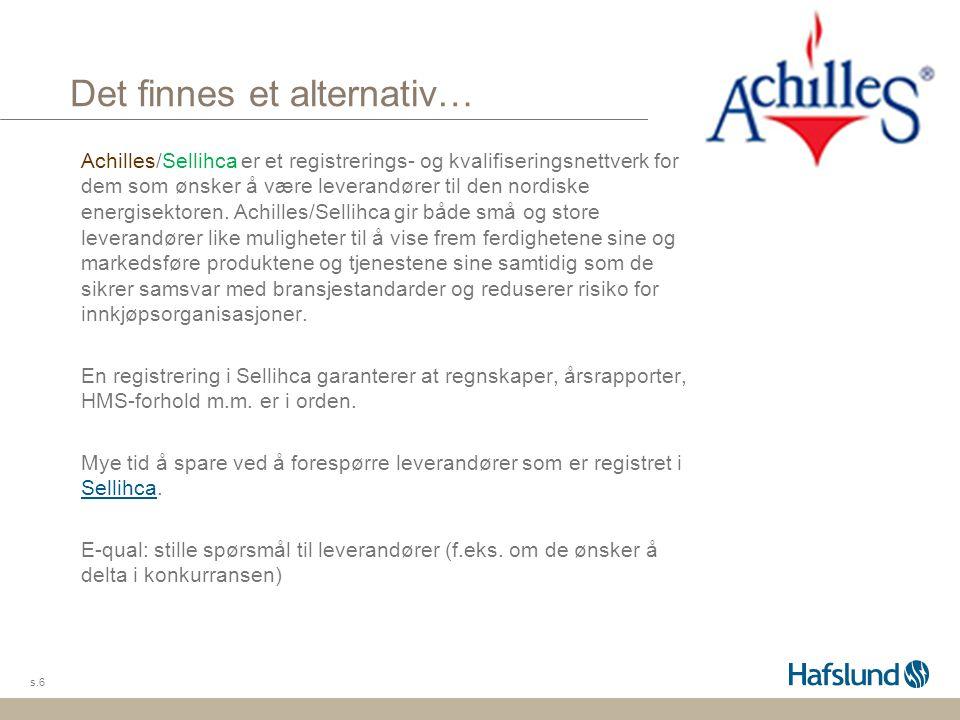 Det finnes et alternativ… Achilles/Sellihca er et registrerings- og kvalifiseringsnettverk for dem som ønsker å være leverandører til den nordiske ene