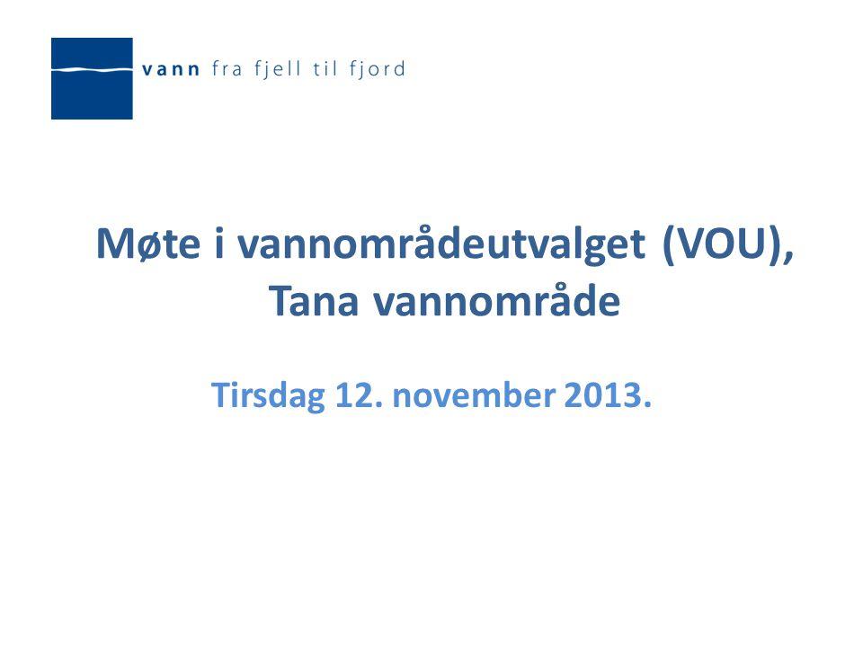 Møte i vannområdeutvalget (VOU), Tana vannområde Tirsdag 12. november 2013.