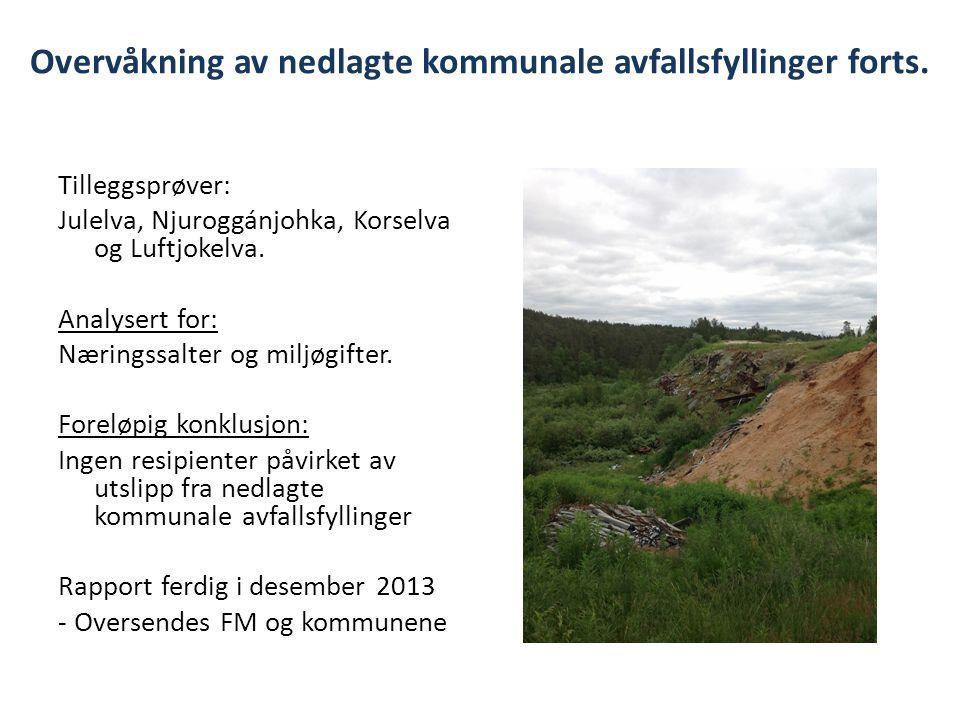 Overvåkning av nedlagte kommunale avfallsfyllinger forts. Tilleggsprøver: Julelva, Njuroggánjohka, Korselva og Luftjokelva. Analysert for: Næringssalt
