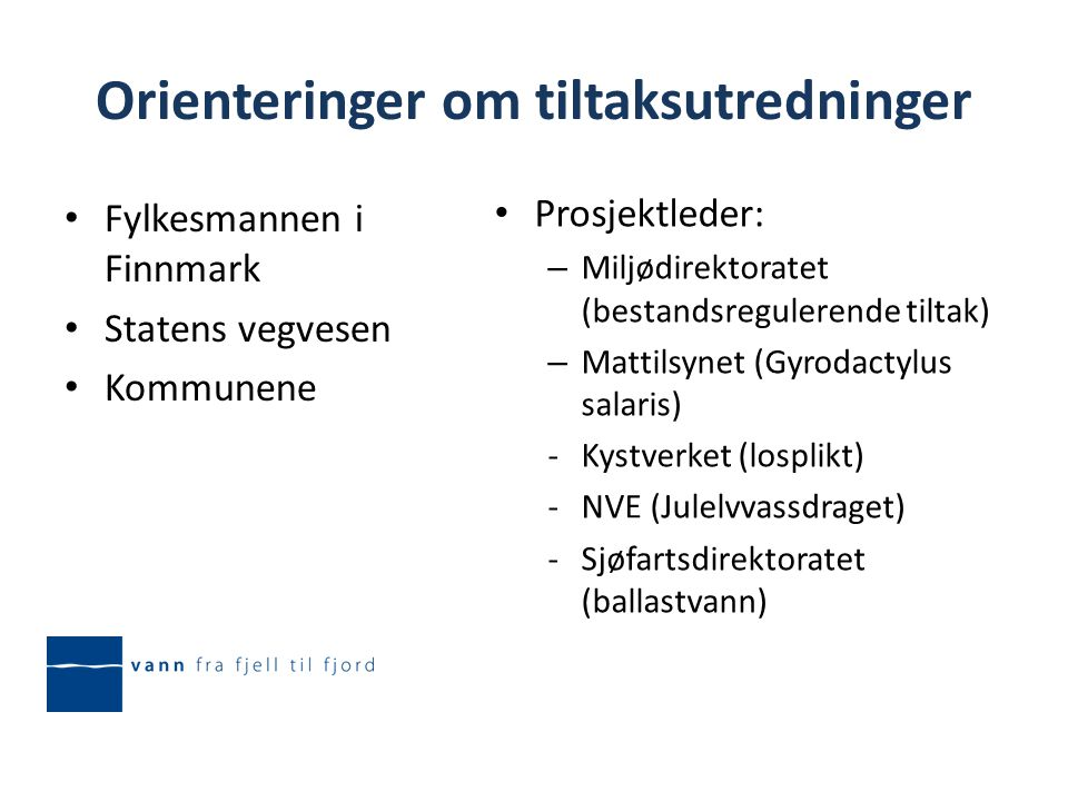 Øvrige tiltak Losplikt (Kystverket) Ballastvann (Sjøfartsdirekotatet) Tana kommune (Hanaelva nedre) – Behov for utbedring av separat avløpsanlegg