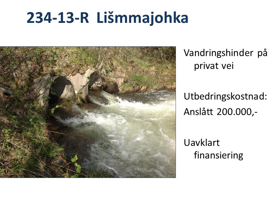 Tanaelva (hovedelva) Avløpstiltak Sanering/rehabilitering av eldre avløpsnett (730.000 NOK) Forlengelse av ledningsnett (403.000 NOK) Tilsyn og kontroll med små avløpsanlegg (450.000 NOK)