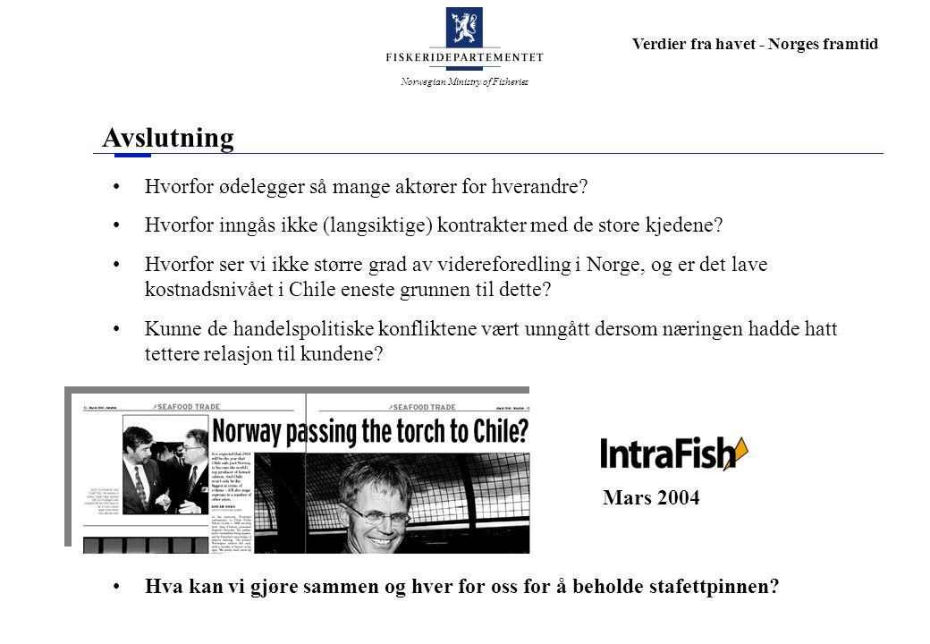 Norwegian Ministry of Fisheries Verdier fra havet - Norges framtid Avslutning Hvorfor ødelegger så mange aktører for hverandre.