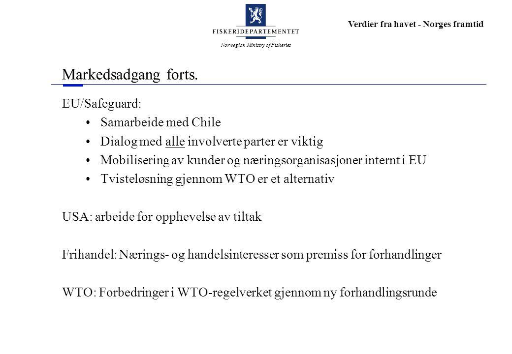 Norwegian Ministry of Fisheries Verdier fra havet - Norges framtid Markedsadgang forts.