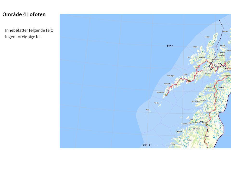 Område 4 Lofoten Innebefatter følgende felt: Ingen foreløpige felt 69◦ N 014◦ E