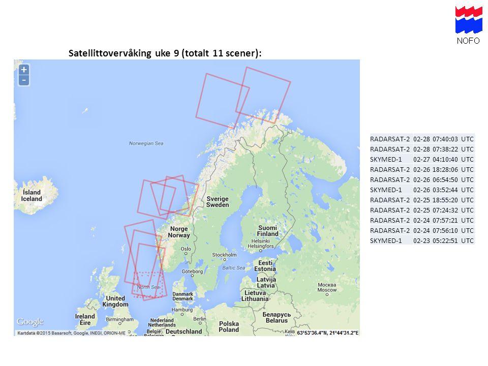 Satellittovervåking uke 9 (totalt 11 scener): RADARSAT-202-28 07:40:03 UTC RADARSAT-202-28 07:38:22 UTC SKYMED-102-27 04:10:40 UTC RADARSAT-202-26 18: