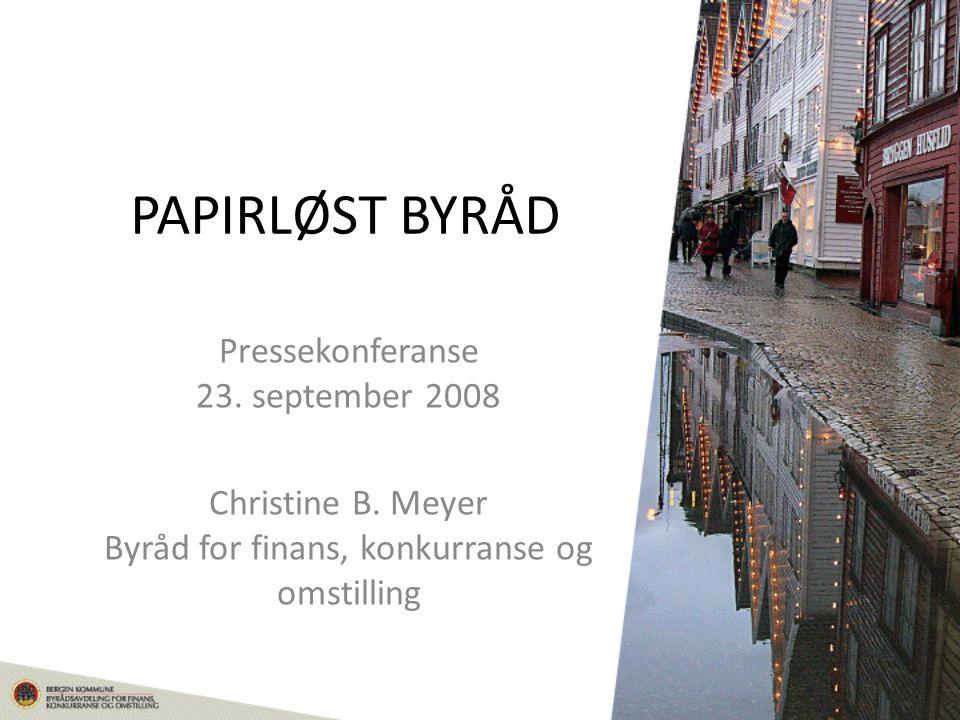 PAPIRLØST BYRÅD Pressekonferanse 23. september 2008 Christine B.