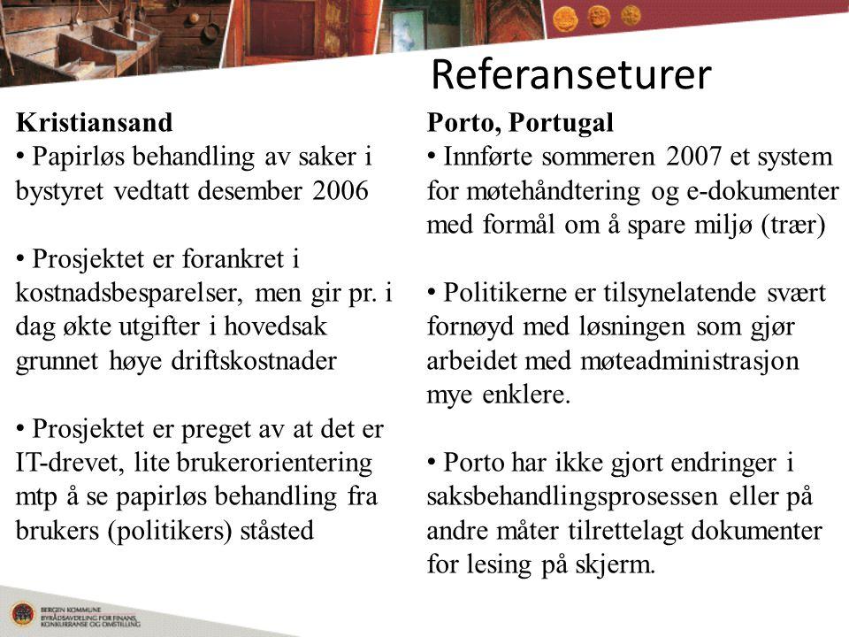 Referanseturer Kristiansand Papirløs behandling av saker i bystyret vedtatt desember 2006 Prosjektet er forankret i kostnadsbesparelser, men gir pr.