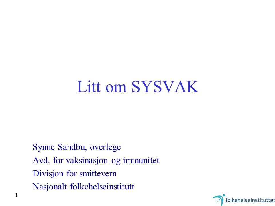 1 Litt om SYSVAK Synne Sandbu, overlege Avd.