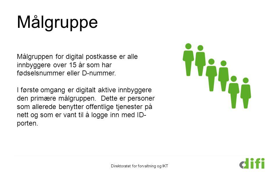 Målgruppe Målgruppen for digital postkasse er alle innbyggere over 15 år som har fødselsnummer eller D-nummer. I første omgang er digitalt aktive innb