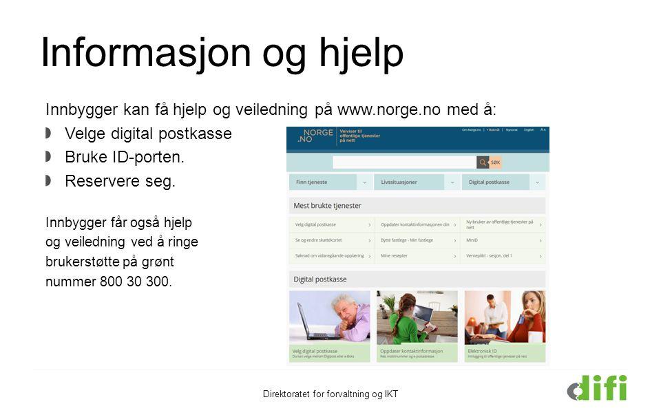 Informasjon og hjelp Innbygger kan få hjelp og veiledning på www.norge.no med å: Velge digital postkasse Bruke ID-porten. Reservere seg. Innbygger får