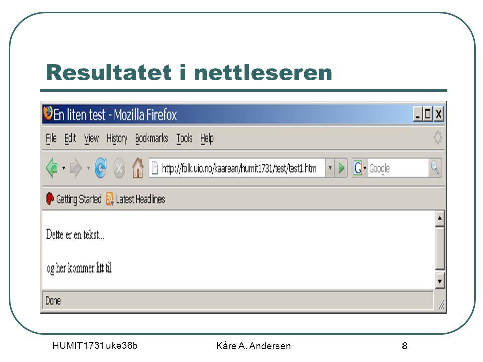 HUMIT1731 uke36b Kåre A. Andersen 8 Resultatet i nettleseren