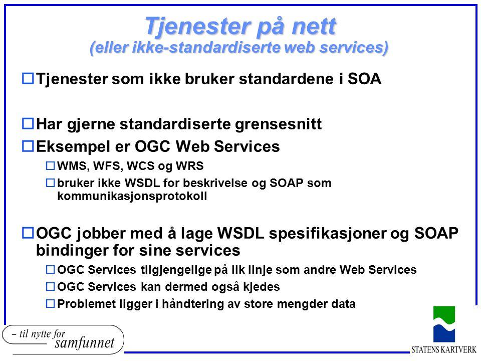 Tjenester på nett (eller ikke-standardiserte web services) oTjenester som ikke bruker standardene i SOA oHar gjerne standardiserte grensesnitt oEksemp