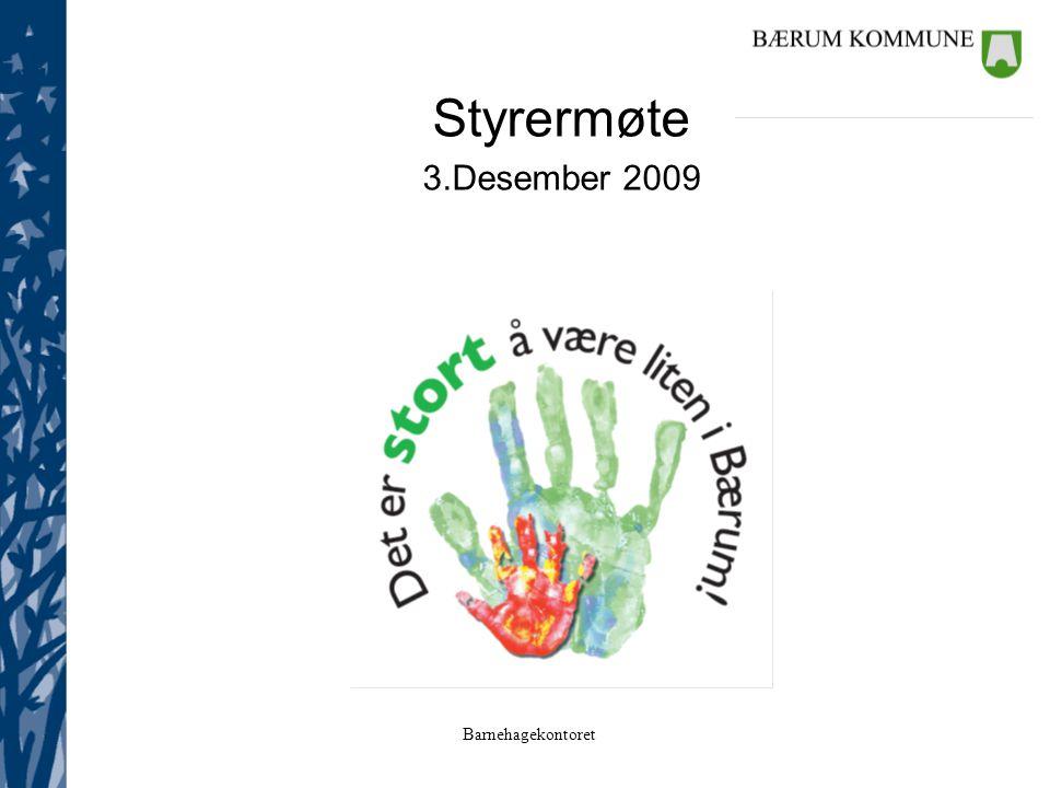 Barnehagekontoret Styrermøte 3.Desember 2009