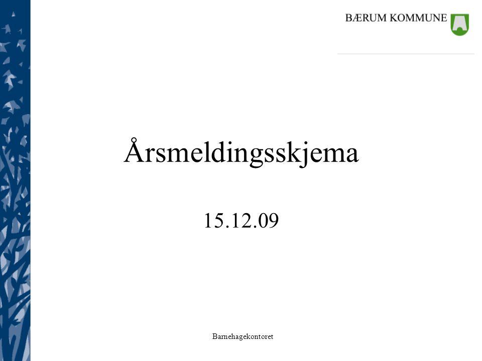 Barnehagekontoret Årsmeldingsskjema 15.12.09