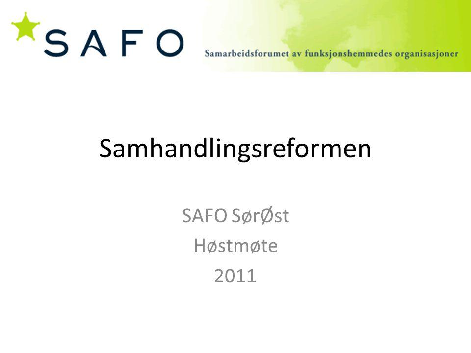 Samhandlingsreformen SAFO SørØst Høstmøte 2011