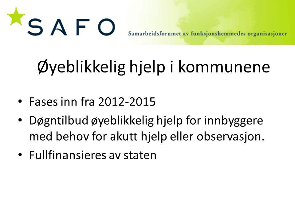 Øyeblikkelig hjelp i kommunene Fases inn fra 2012-2015 Døgntilbud øyeblikkelig hjelp for innbyggere med behov for akutt hjelp eller observasjon. Fullf
