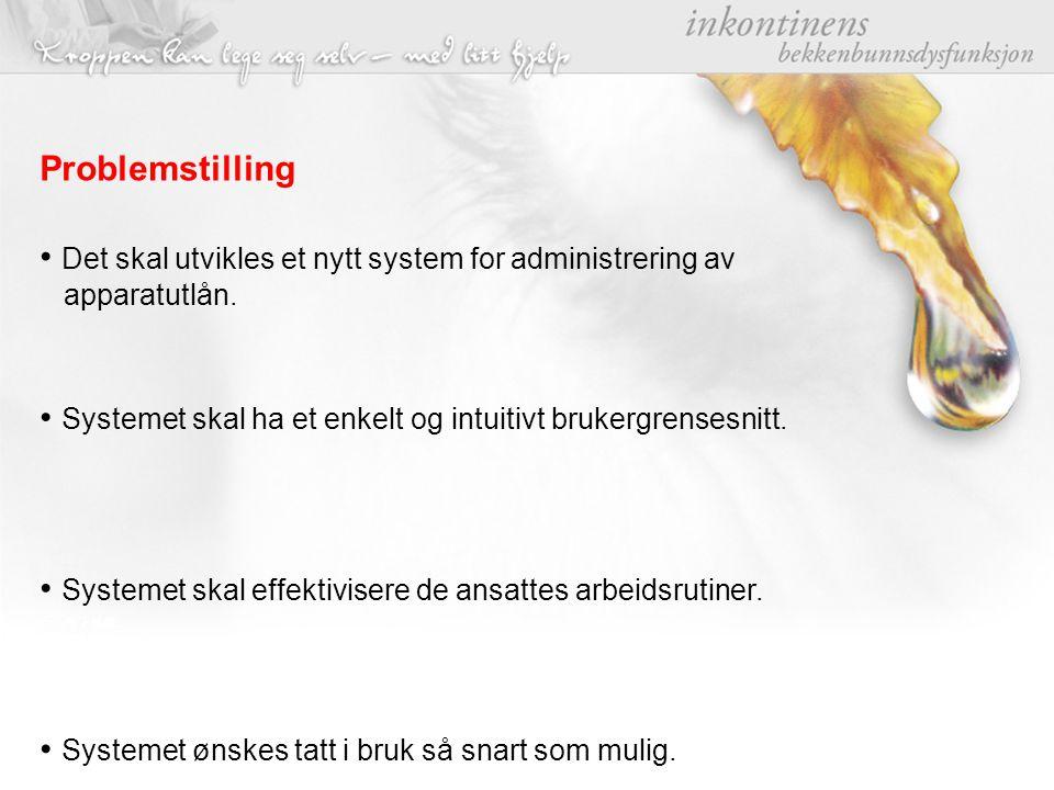 Problemstilling Det skal utvikles et nytt system for administrering av apparatutlån.