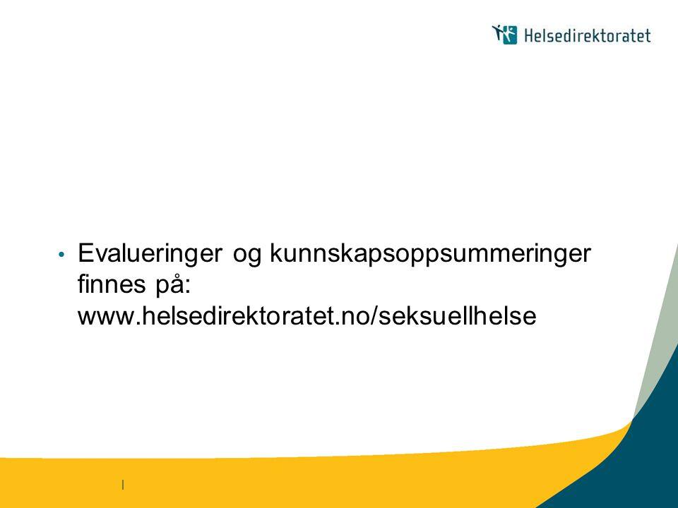 | Evalueringer og kunnskapsoppsummeringer finnes på: www.helsedirektoratet.no/seksuellhelse
