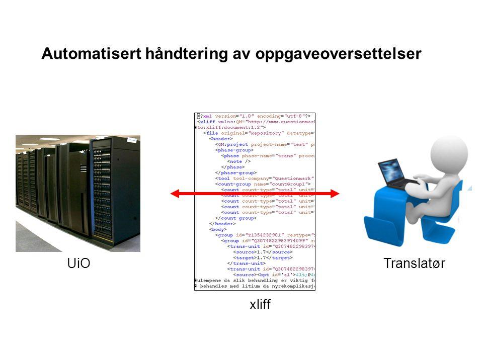 Automatisert håndtering av oppgaveoversettelser xliff UiOTranslatør