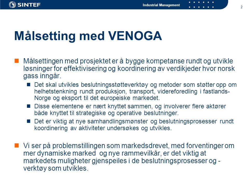 Industrial Management 2 Målsetting med VENOGA Målsettingen med prosjektet er å bygge kompetanse rundt og utvikle løsninger for effektivisering og koordinering av verdikjeder hvor norsk gass inngår.