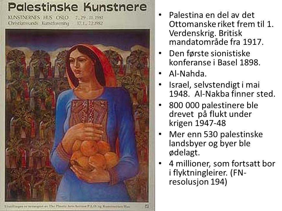 Palestina en del av det Ottomanske riket frem til 1. Verdenskrig. Britisk mandatområde fra 1917. Den første sionistiske konferanse i Basel 1898. Al-Na