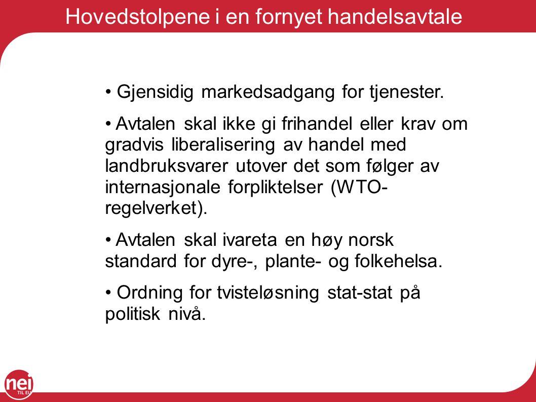 Hovedstolpene i en fornyet handelsavtale Gjensidig markedsadgang for tjenester.