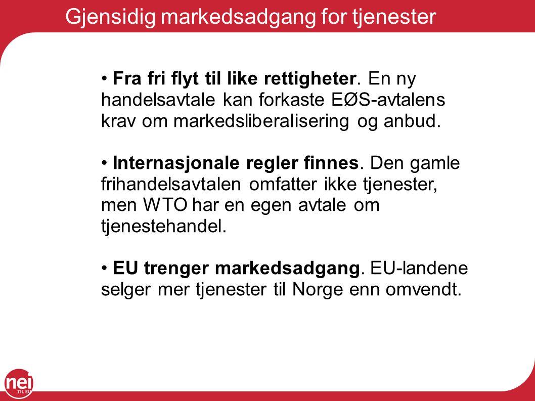 Gjensidig markedsadgang for tjenester Fra fri flyt til like rettigheter.