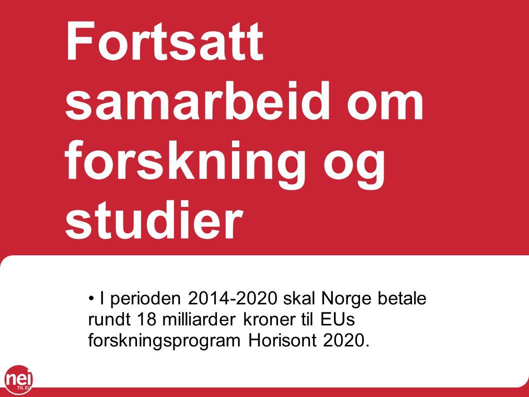 Fortsatt samarbeid om forskning og studier I perioden 2014-2020 skal Norge betale rundt 18 milliarder kroner til EUs forskningsprogram Horisont 2020.