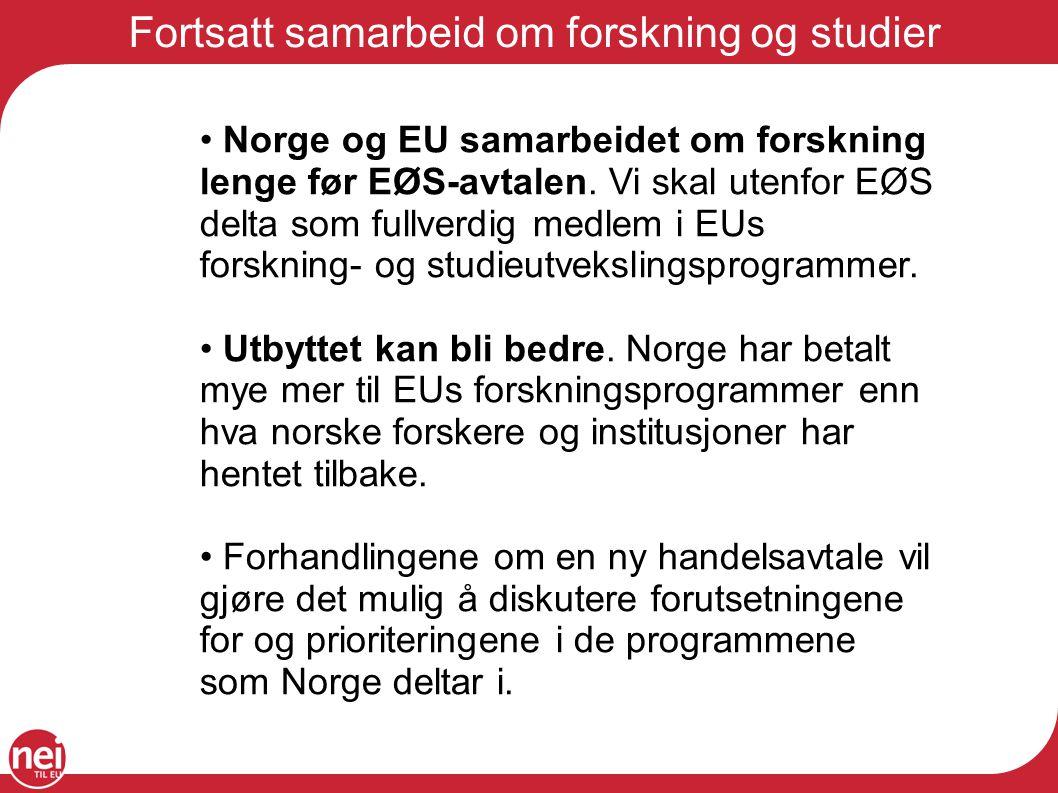 Fortsatt samarbeid om forskning og studier Norge og EU samarbeidet om forskning lenge før EØS-avtalen.