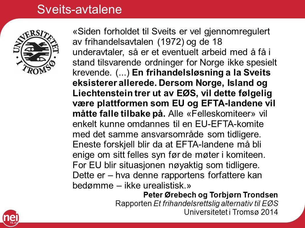Sveits-avtalene «Siden forholdet til Sveits er vel gjennomregulert av frihandelsavtalen (1972) og de 18 underavtaler, så er et eventuelt arbeid med å få i stand tilsvarende ordninger for Norge ikke spesielt krevende.