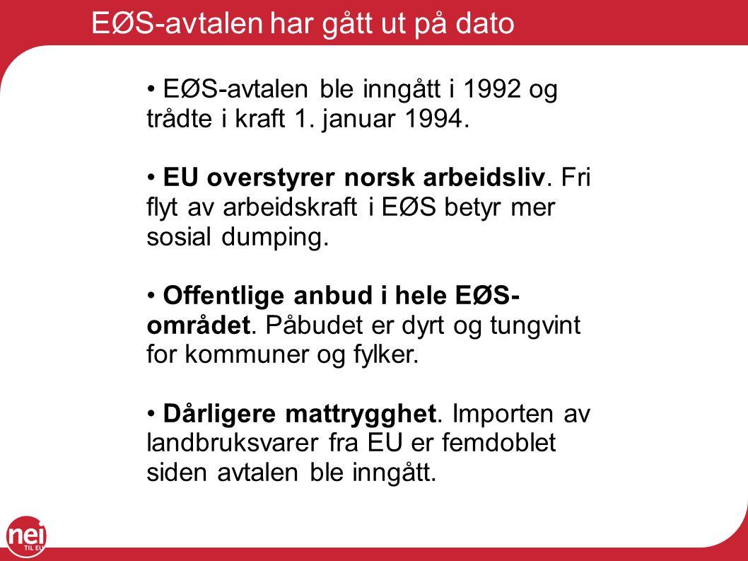EØS-avtalen har gått ut på dato EØS-avtalen ble inngått i 1992 og trådte i kraft 1.