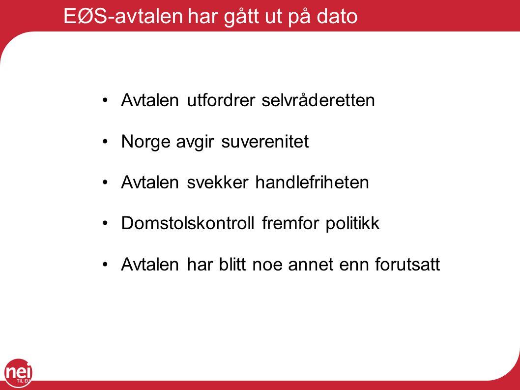 Problematiske direktiver og forordninger fra EU på løpende bånd Olje- og gassmarkedsdirektivene Matsminkedirektivene Tjenestedirektivet Postdirektivet (VETO - men omkamp med ny regjering) Vikarbyrådirektivet Helsedirektivet / pasientrettighetsdirektivet Finanstilsyn (til behandling) Offshoredirektivet (til behandling) Jernbanepakke IV (til behandling i EU)