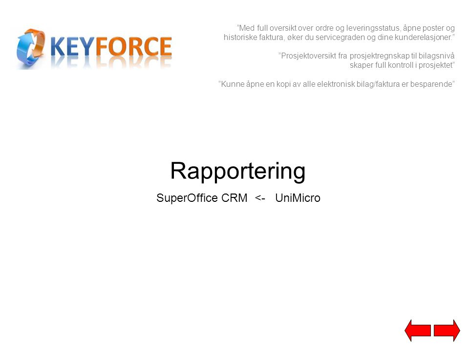 """Rapportering SuperOffice CRM <- UniMicro """"Med full oversikt over ordre og leveringsstatus, åpne poster og historiske faktura, øker du servicegraden og"""