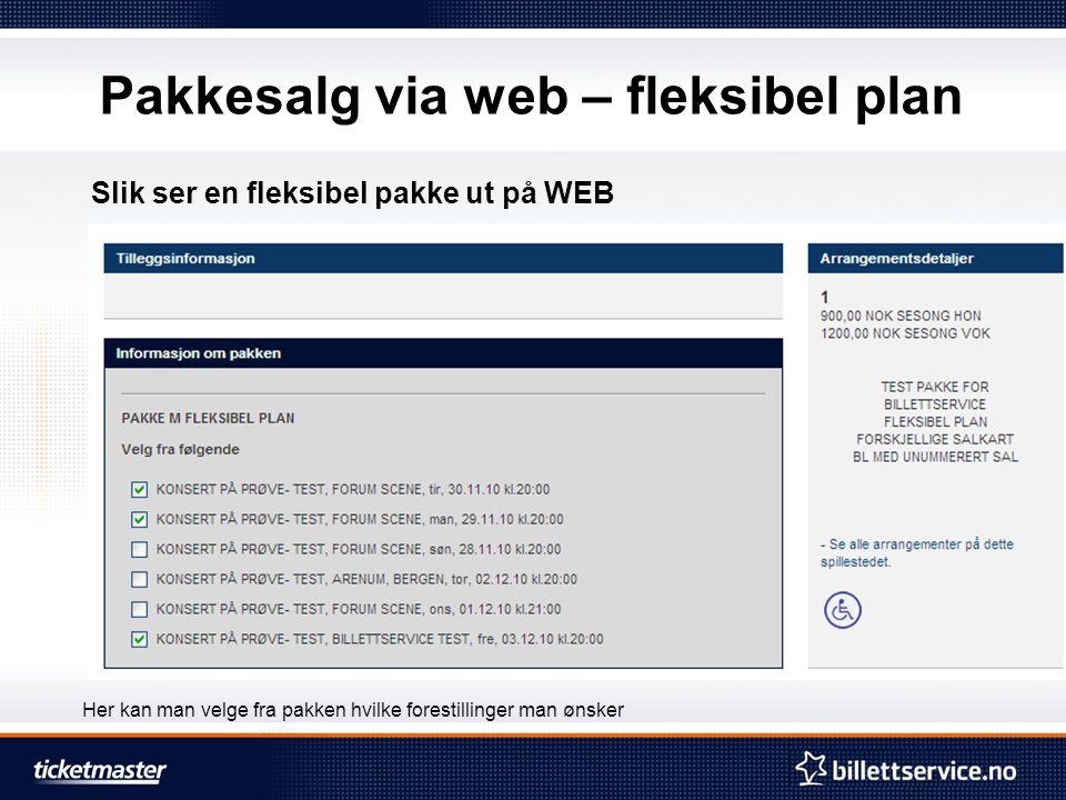 Pakkesalg via web – fleksibel plan Slik ser en fleksibel pakke ut på WEB Her kan man velge fra pakken hvilke forestillinger man ønsker